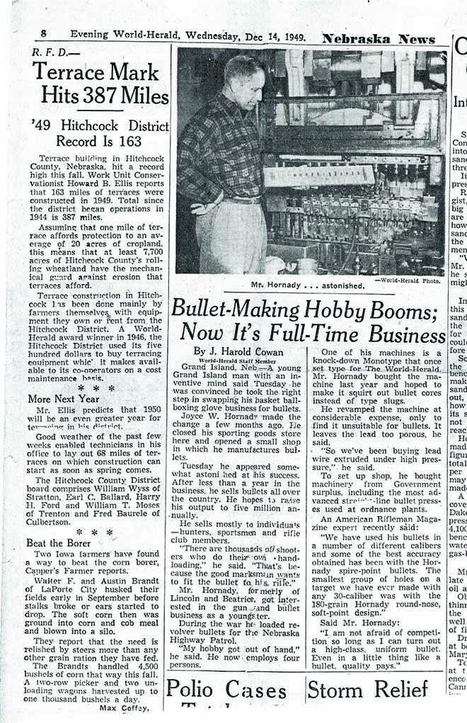 Joyce Hornady started his business in 1949 in Nebraska. Decades later, Grand Island, Nebraska, is a Hornady town.
